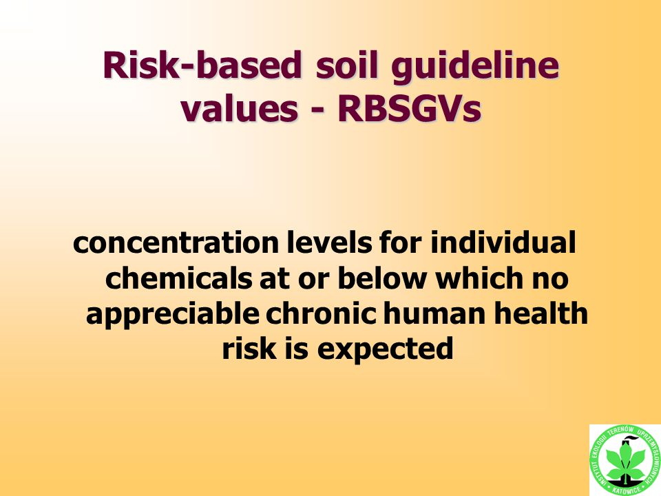 Risk-based soil guideline values - RBSGVs concentration levels for individual chemicals at or below which no appreciable chronic human health risk is