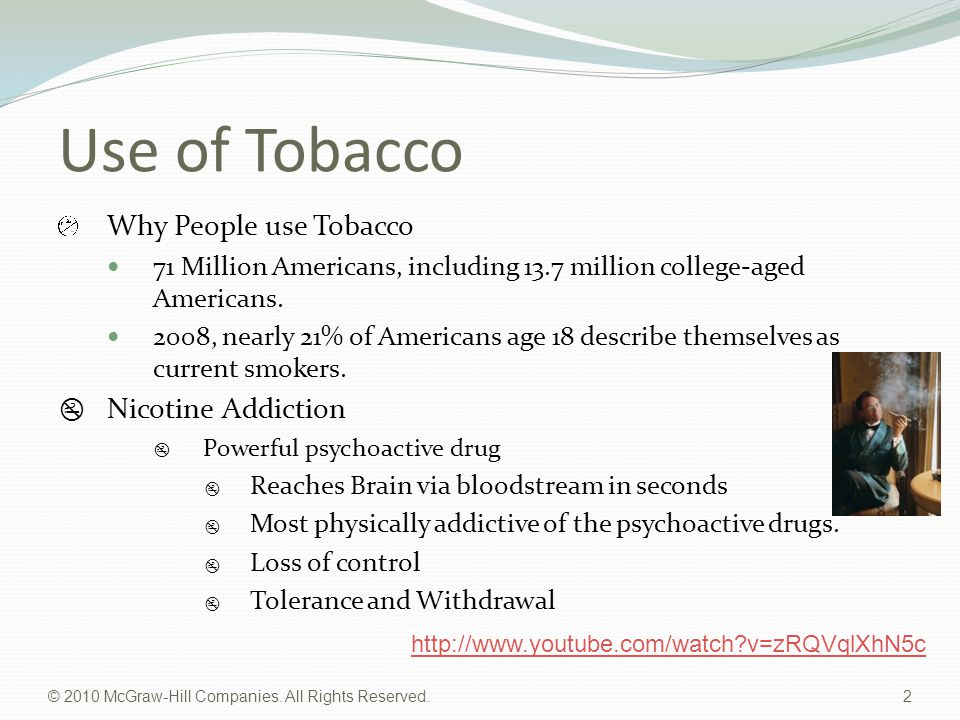 © 2010 McGraw-Hill Companies. All Rights Reserved. 2 Use of Tobacco Why People use Tobacco 71 Million Americans, including 13.7 million college-aged A