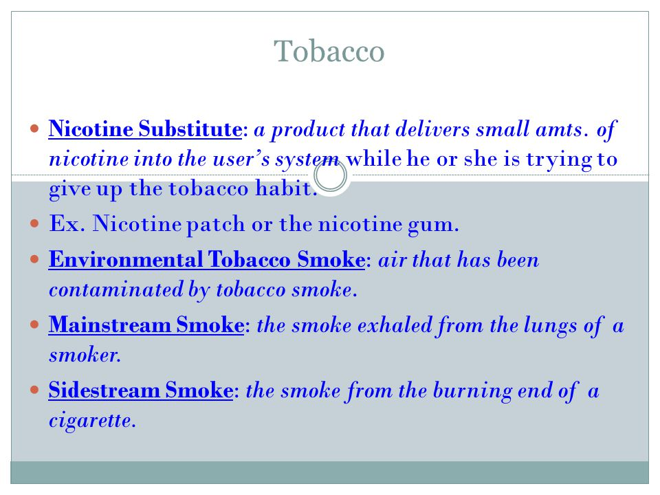 Tobacco Nicotine Substitute: a product that delivers small amts.