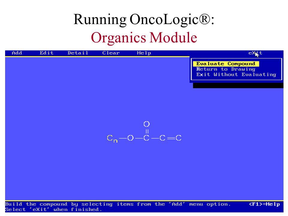 Running OncoLogic®: Organics Module