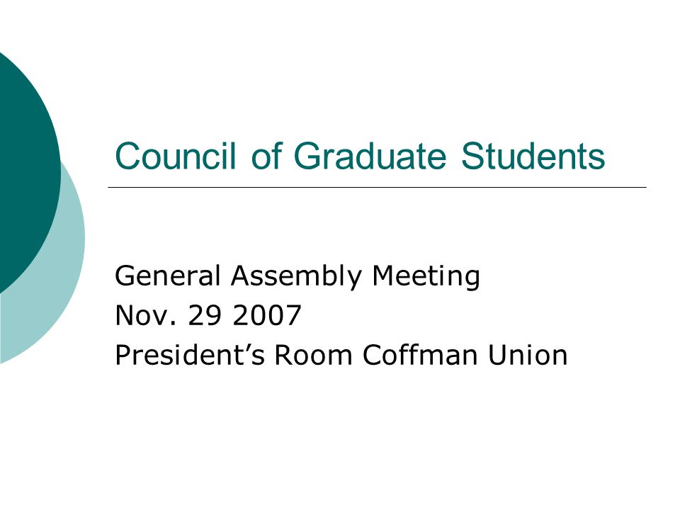 Council of Graduate Students General Assembly Meeting Nov. 29 2007 President's Room Coffman Union