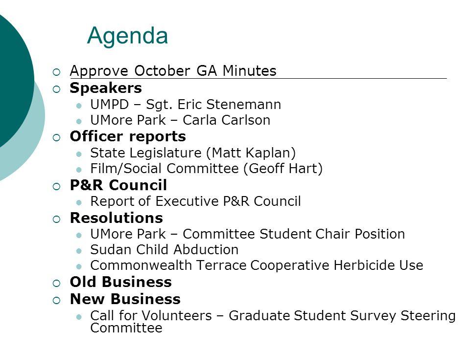 Agenda  Approve October GA Minutes  Speakers UMPD – Sgt.