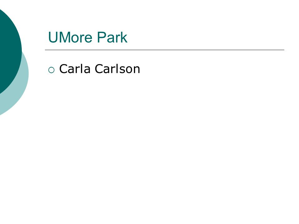 UMore Park  Carla Carlson