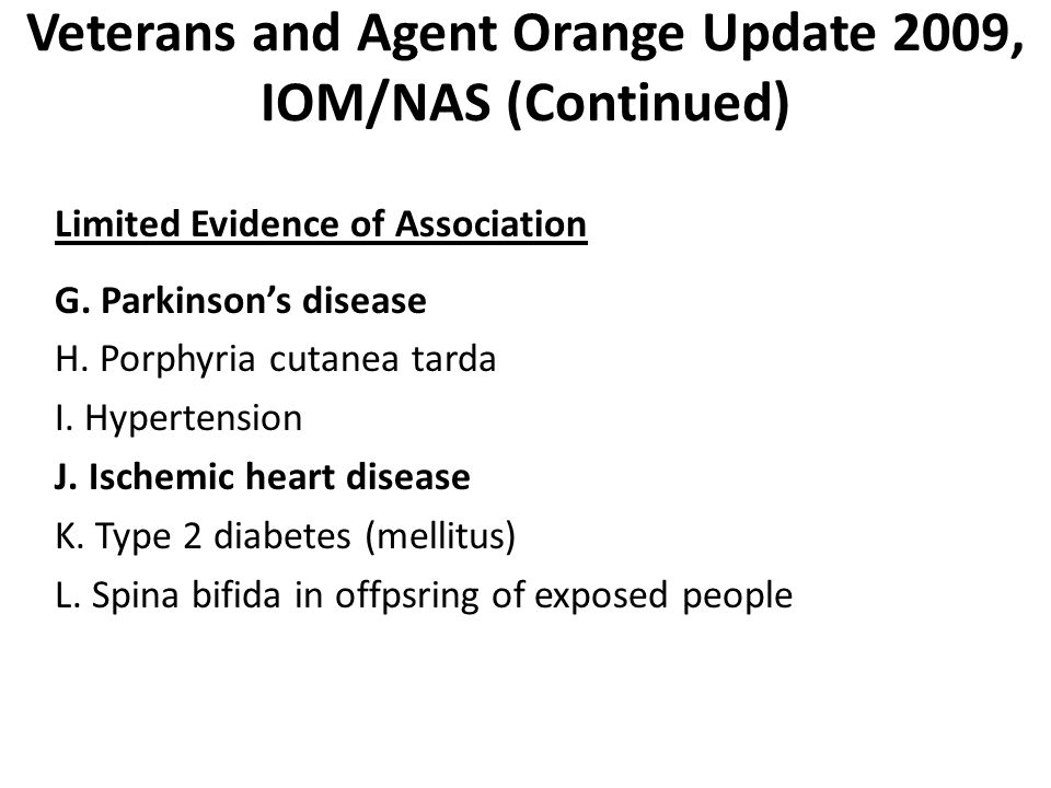 Veterans and Agent Orange Update 2009, IOM/NAS (Continued) Limited Evidence of Association G.