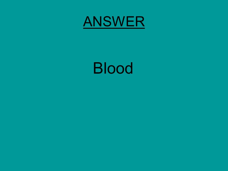 ANSWER Blood