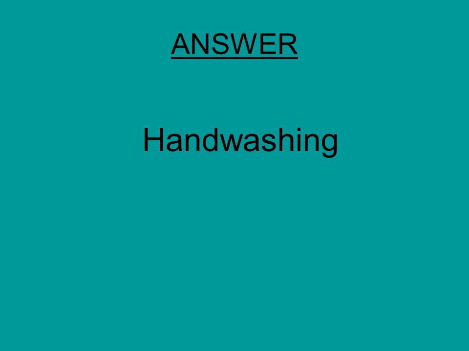 ANSWER Handwashing