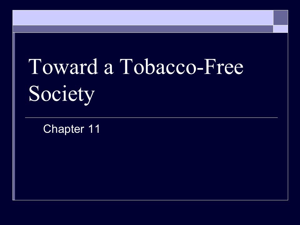 Toward a Tobacco-Free Society Chapter 11