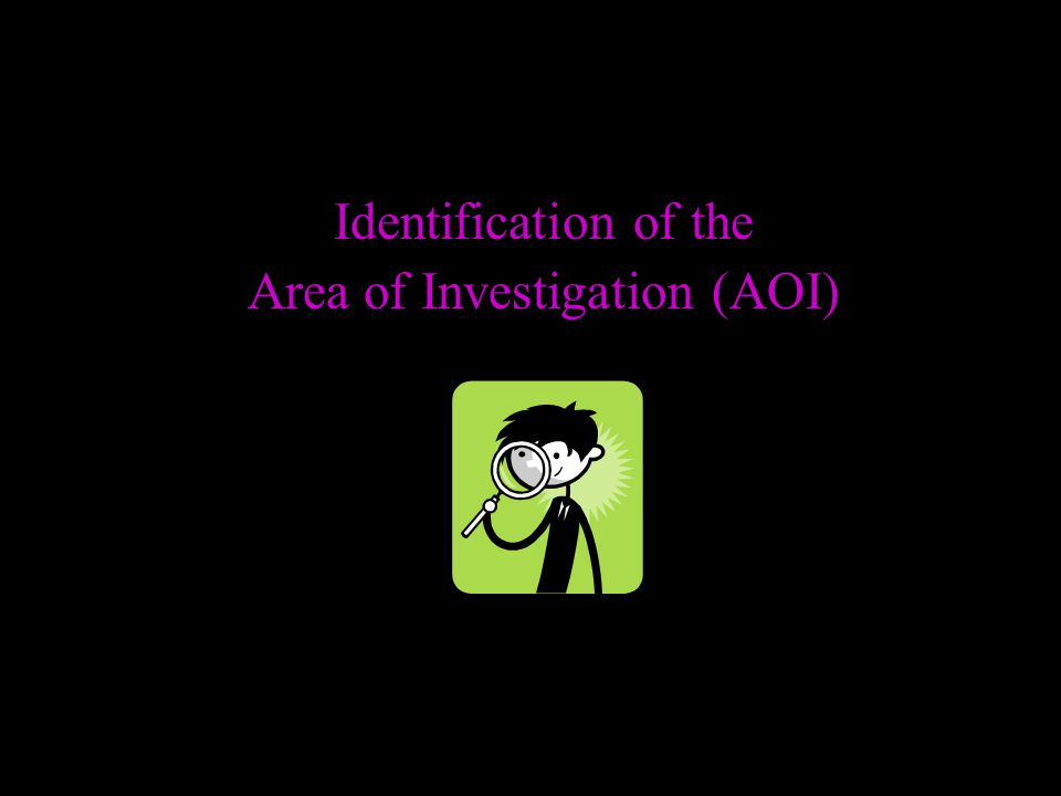 Identification of the Area of Investigation (AOI)