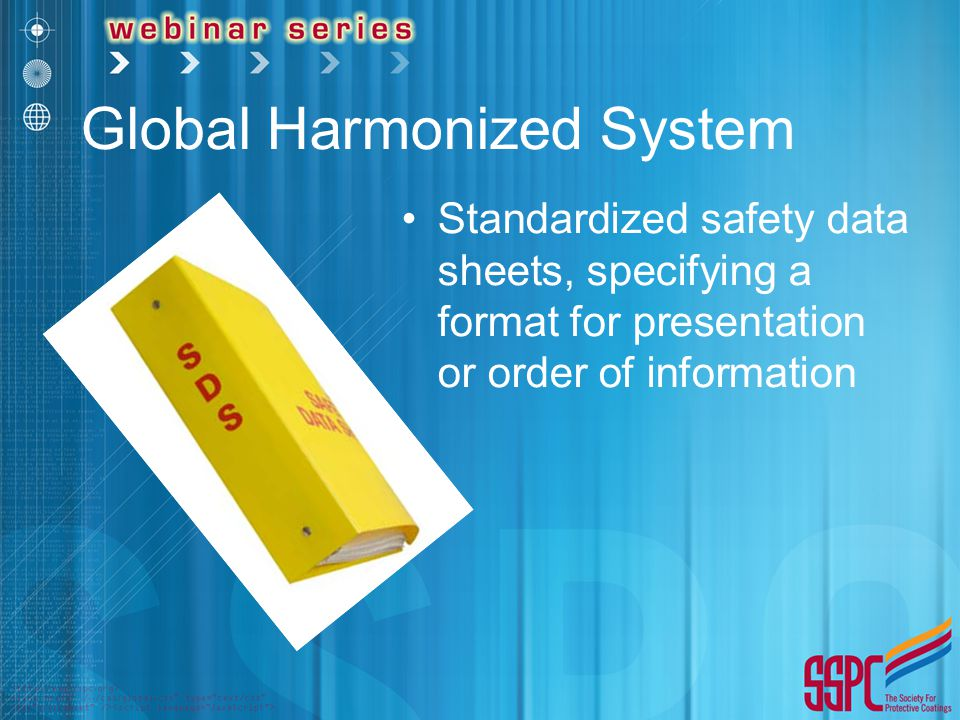 Global Harmonized System Standardized safety data sheets, specifying a format for presentation or order of information