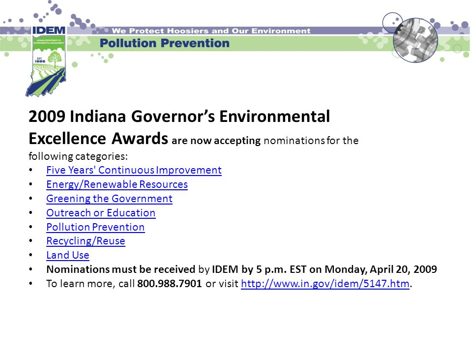 2009 Indiana Governor's Environmental Excellence Awards are now accepting nominations for the following categories: Five Years' Continuous Improvement