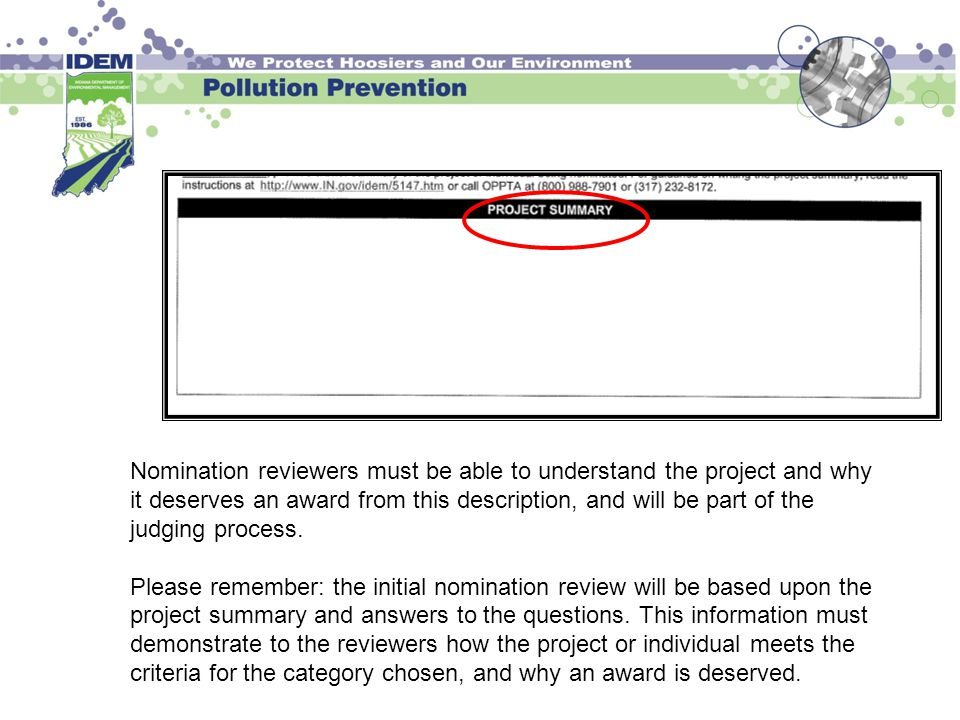 Nomination reviewers must be able to understand the project and why it deserves an award from this description, and will be part of the judging proces