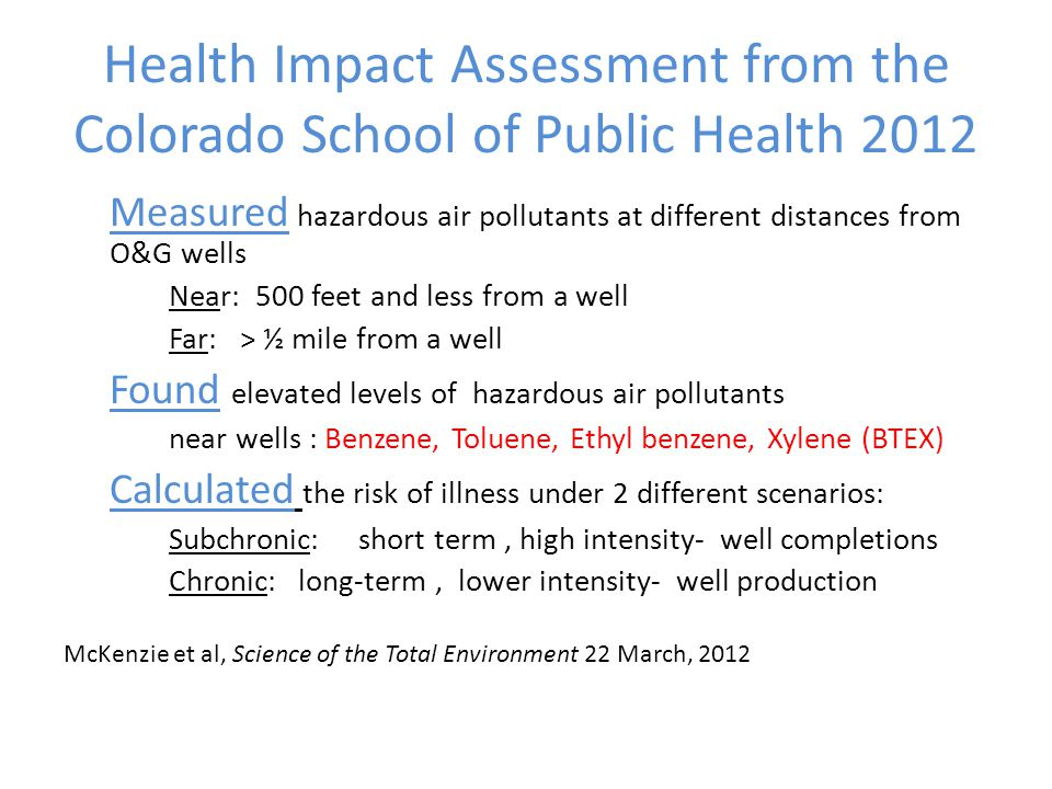 Health Impact Assessment from the Colorado School of Public Health 2012 Measured hazardous air pollutants at different distances from O&G wells Near: