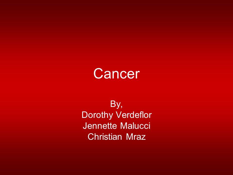 Cancer By, Dorothy Verdeflor Jennette Malucci Christian Mraz