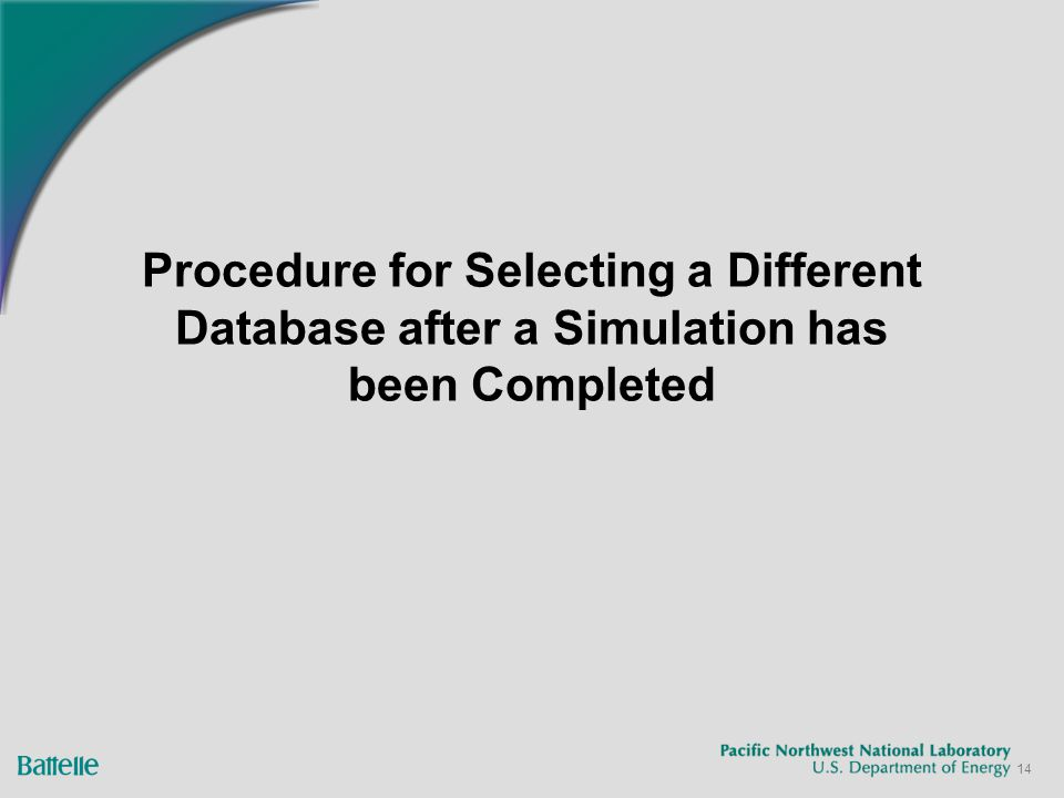14 Procedure for Selecting a Different Database after a Simulation has been Completed