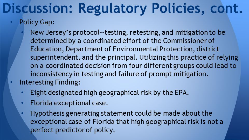 Policy Gap: New Jersey's protocol--testing, retesting, and mitigation to be determined by a coordinated effort of the Commissioner of Education, Department of Environmental Protection, district superintendent, and the principal.