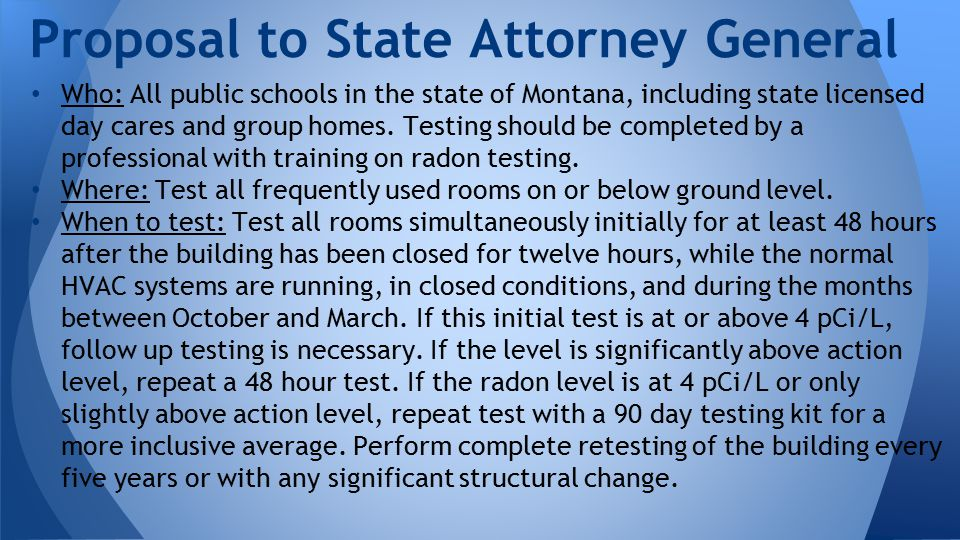 Who: All public schools in the state of Montana, including state licensed day cares and group homes.