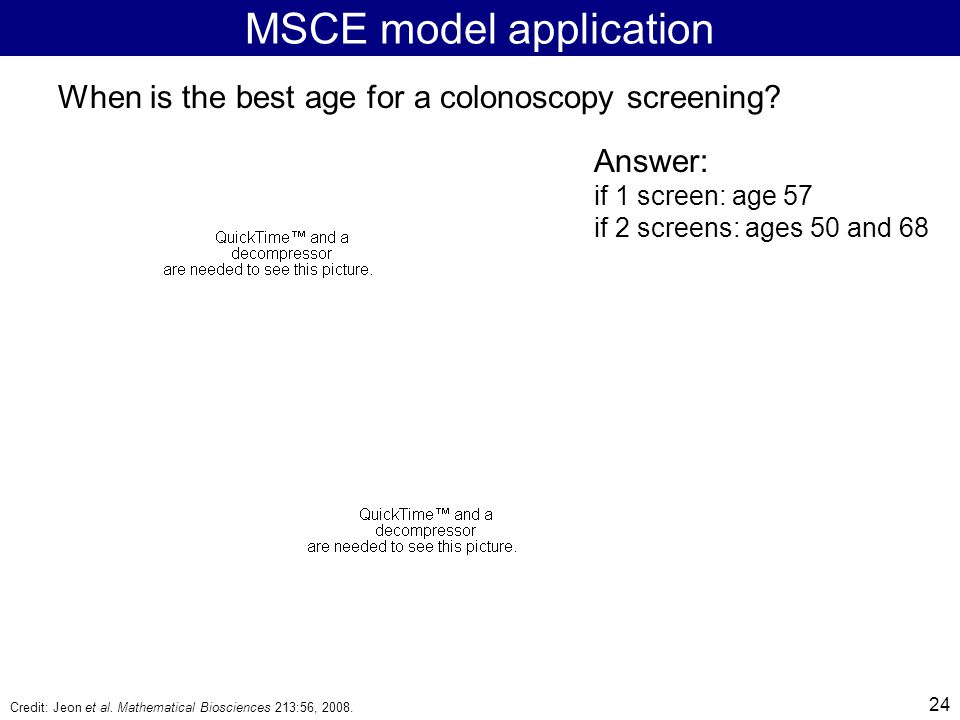 24 MSCE model application When is the best age for a colonoscopy screening.
