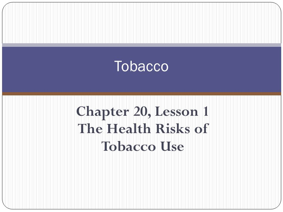 Health Risks of Tobacco Use About 23% of high school students and 10% of middle school students are current smokers About 1/3 of children and teens who try cigarettes become regular smokers About 9.9% of high school boys and 1.2% of high school girls use smokeless tobacco