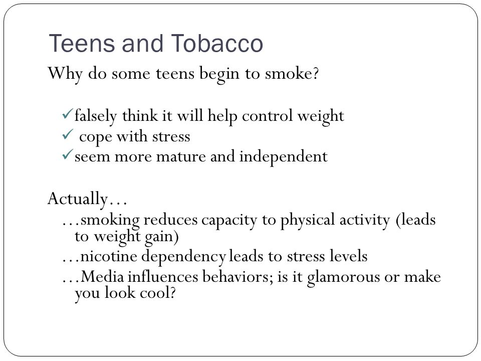 Reduced Tobacco Use Among Teens Tobacco Legislation– 1998 legal settlement restricting tobacco advertising aimed at young people; also required to fund ads that discourage smoking No Smoking policies – limited smoking areas (restaurants, airports, public places) Family Values– if parents don't smoke more than likely you won't either Positive Peer pressure – healthy role models Health risks – knowledge is power; understanding about diseases and health problems