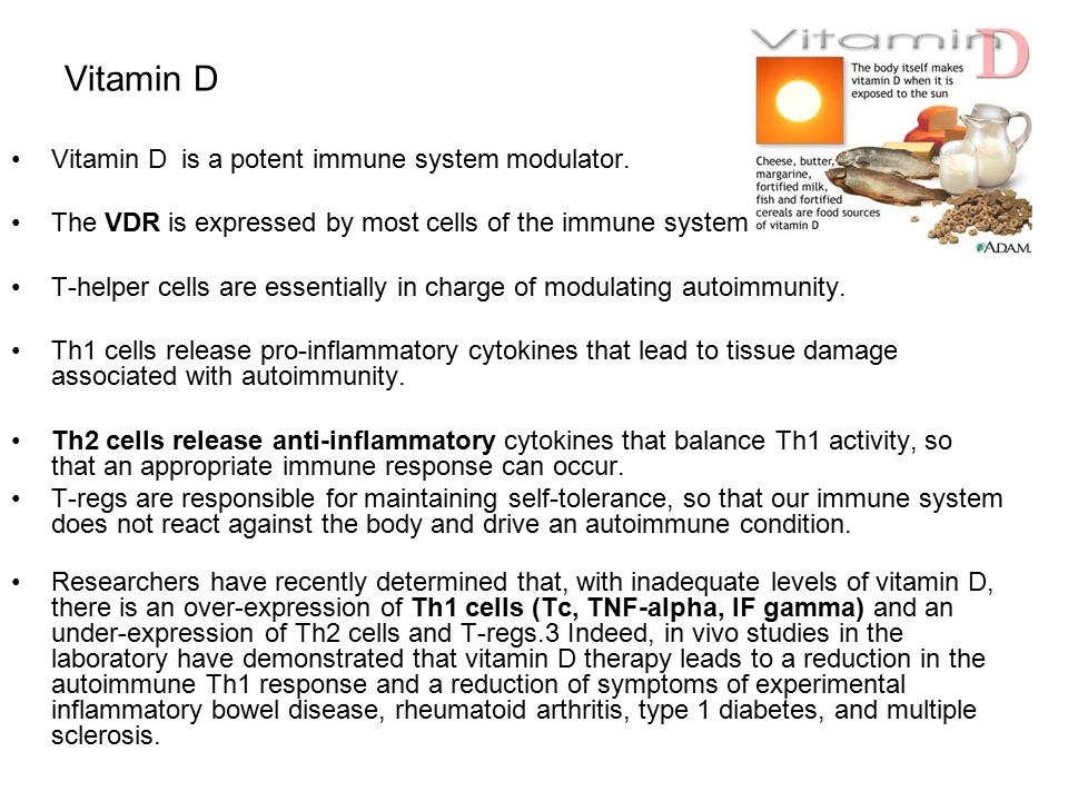 Vitamin D Vitamin D is a potent immune system modulator.