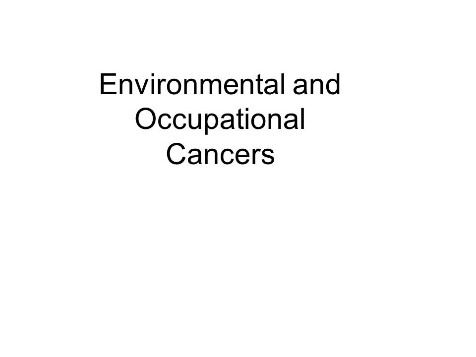 Environmental and Occupational Cancers
