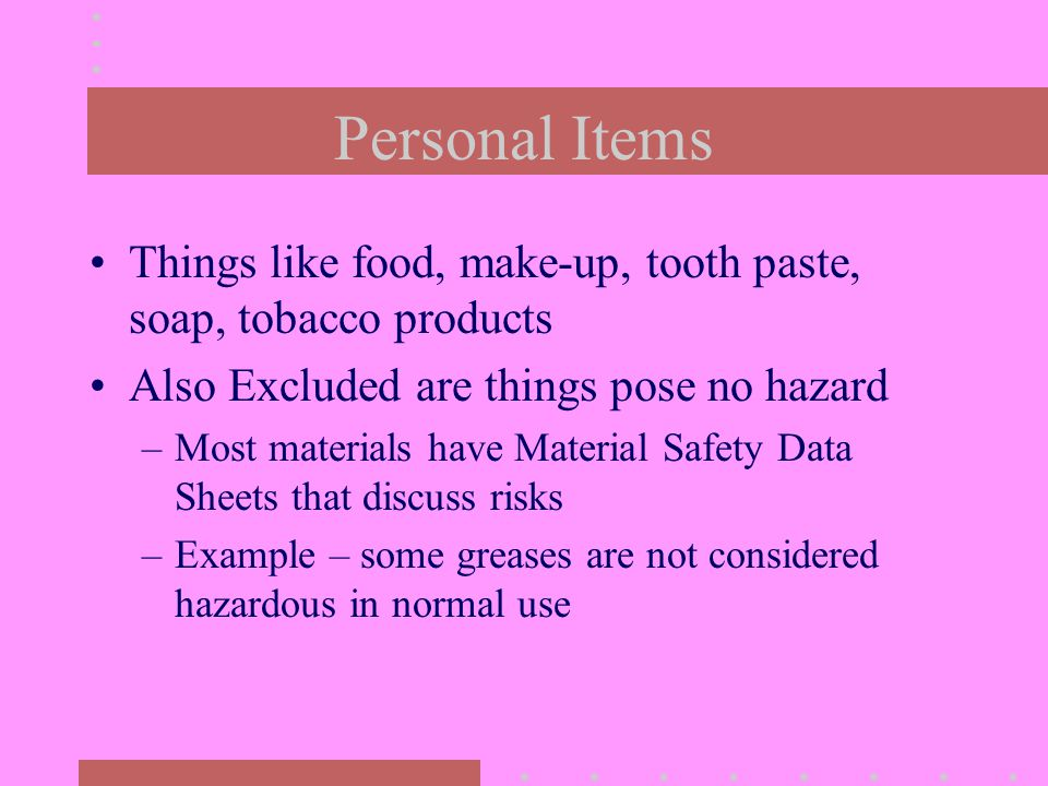 What Makes a Hazard Physical Hazard –Flammable –Explosive –Chemically active (corrosive for example) –Water reactive Chemical Hazard –Creates illness Acute (ie it zaps you down now) Chronic (ie.