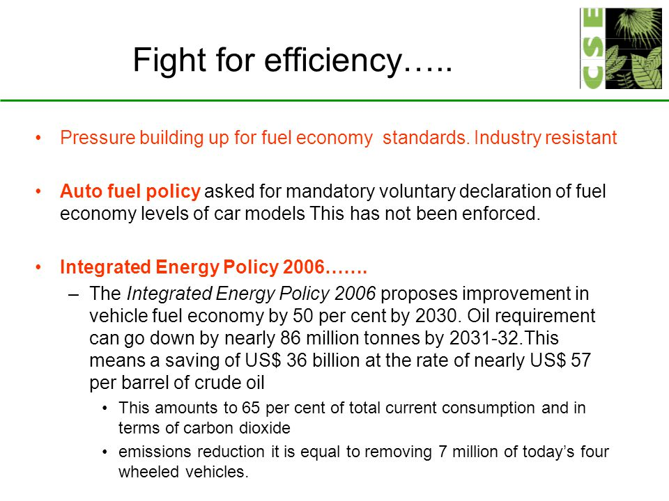 Fight for efficiency…..Pressure building up for fuel economy standards.