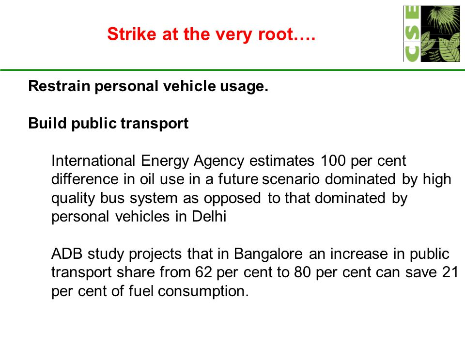 Strike at the very root….Restrain personal vehicle usage.
