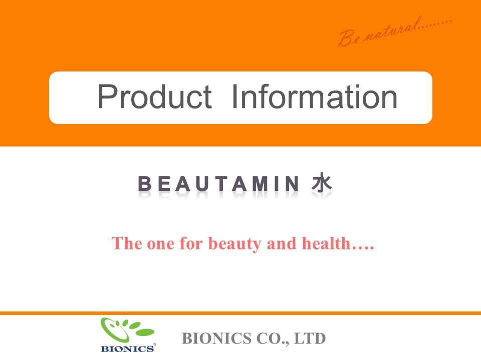 W h a t w o m e n w a n t Be natural.........The one for beauty and health….