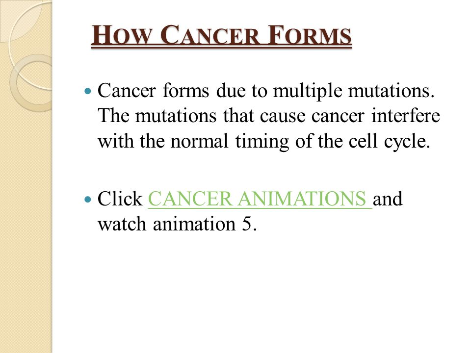 H OW C ANCER F ORMS Cancer forms due to multiple mutations.