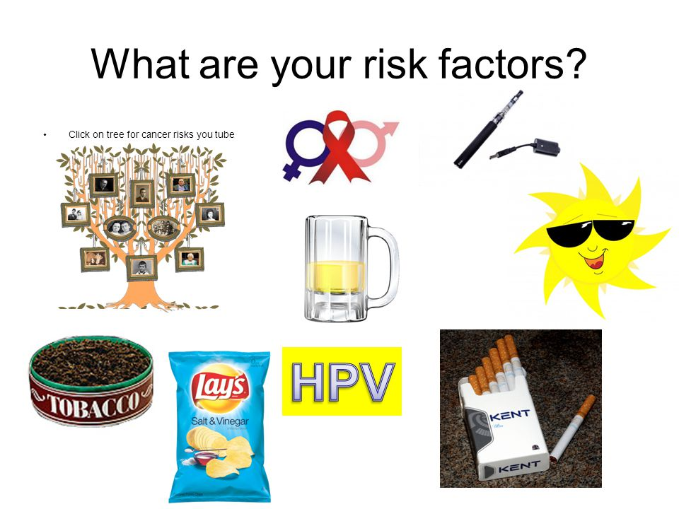 What are your risk factors Click on tree for cancer risks you tube