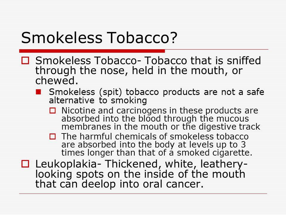 Smokeless Tobacco.