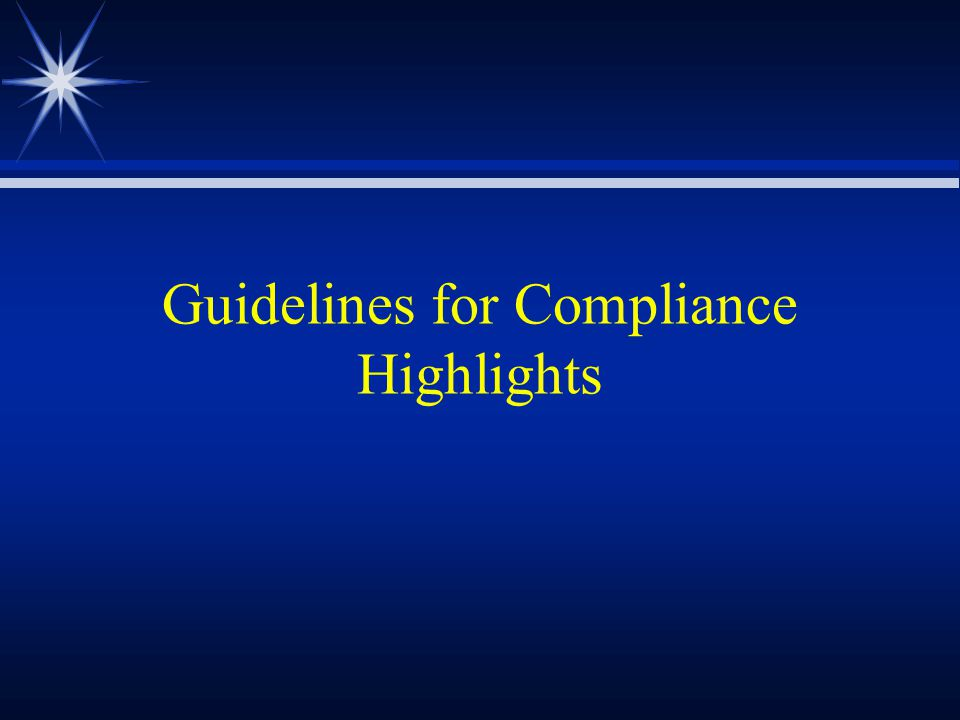 Guidelines for Compliance Highlights