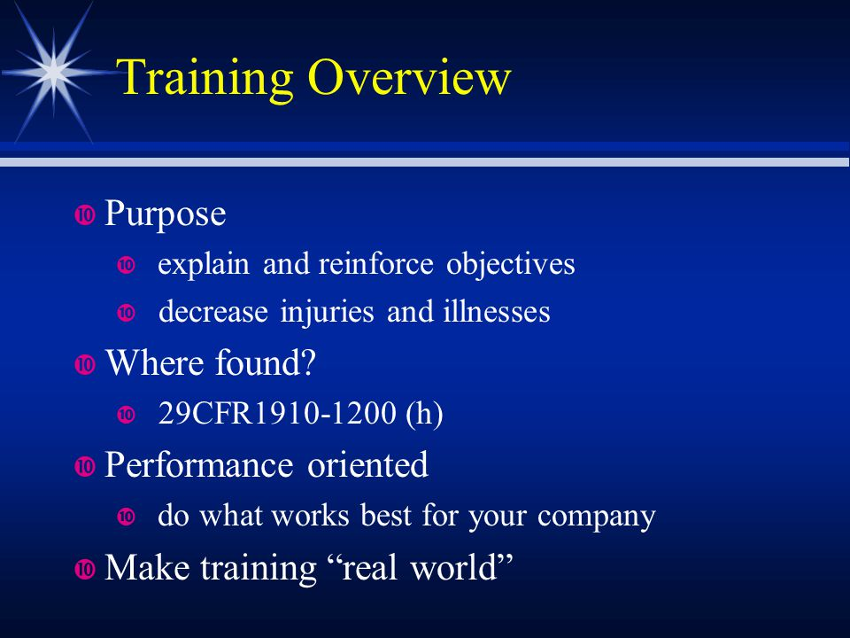 Training Overview Purpose explain and reinforce objectives decrease injuries and illnesses Where found.