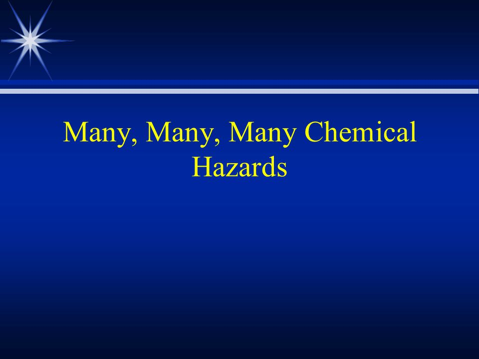 Many, Many, Many Chemical Hazards
