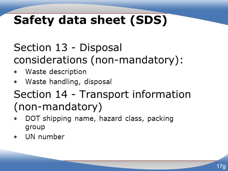 Safety data sheet (SDS) Section 13 - Disposal considerations (non-mandatory): Waste description Waste handling, disposal Section 14 - Transport inform
