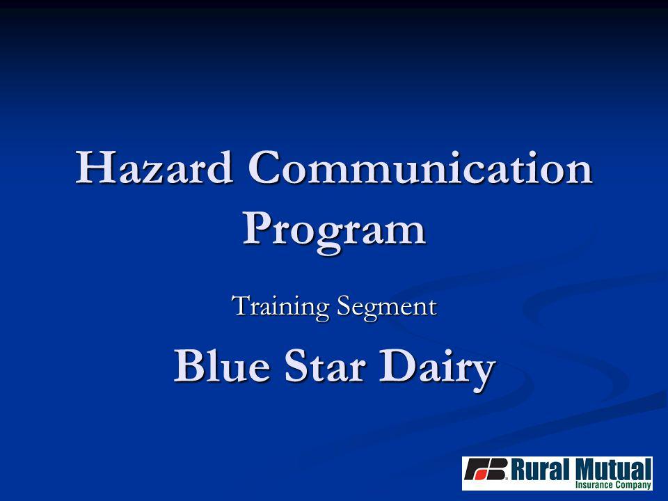 Hazard Communication Program Training Segment Blue Star Dairy