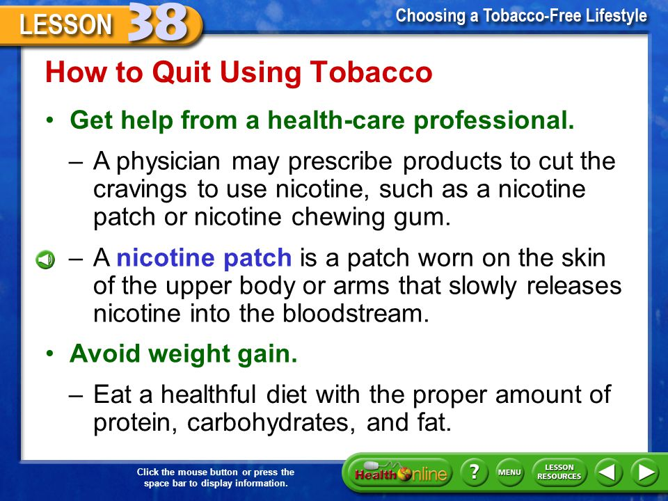 Click the mouse button or press the space bar to display information. How to Quit Using Tobacco Participate in activities that keep your mind off of u