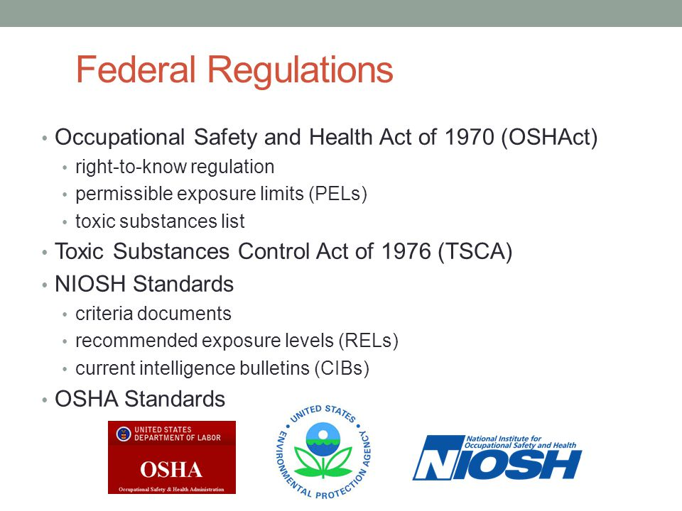 Federal Regulations Occupational Safety and Health Act of 1970 (OSHAct) right-to-know regulation permissible exposure limits (PELs) toxic substances l