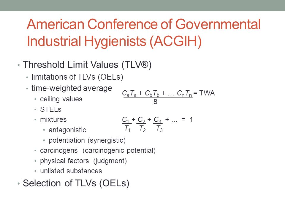 American Conference of Governmental Industrial Hygienists (ACGIH) Threshold Limit Values (TLV®) limitations of TLVs (OELs) time-weighted average ceili