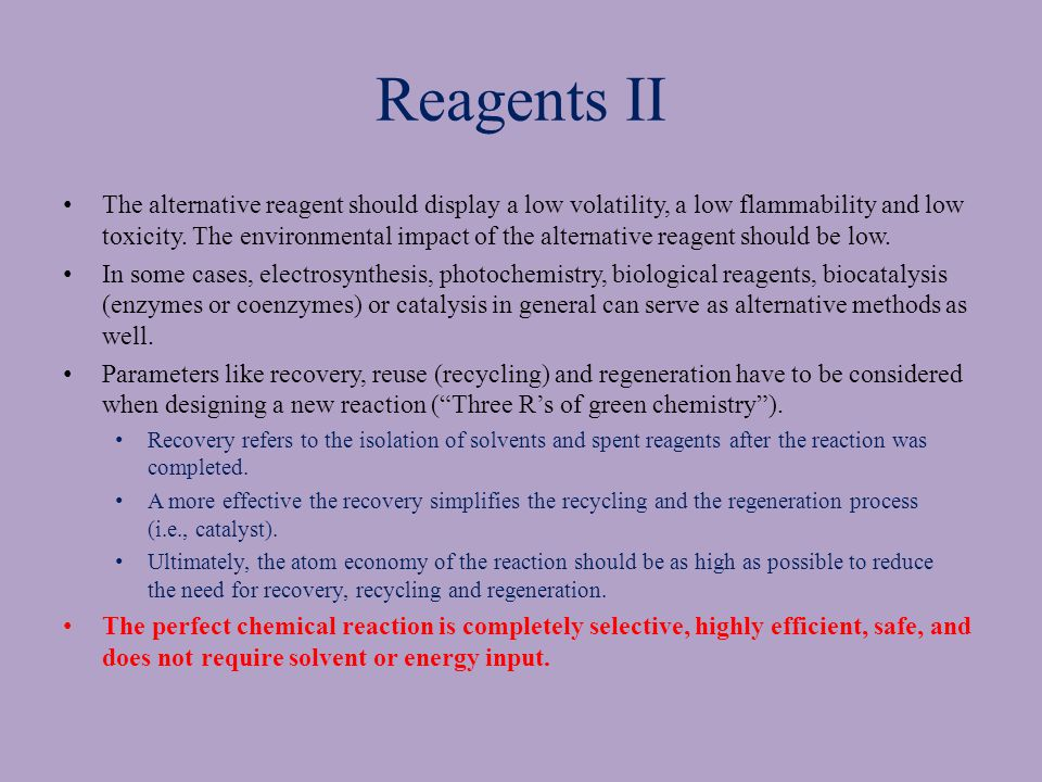 Reagents II The alternative reagent should display a low volatility, a low flammability and low toxicity.