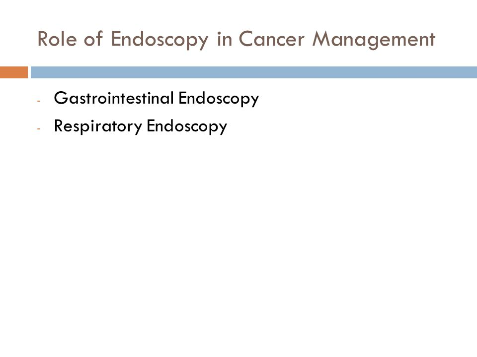 Role of Endoscopy in Cancer Management - Gastrointestinal Endoscopy - Respiratory Endoscopy