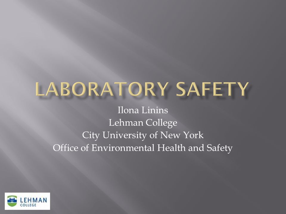 Ilona Linins Lehman College City University of New York Office of Environmental Health and Safety