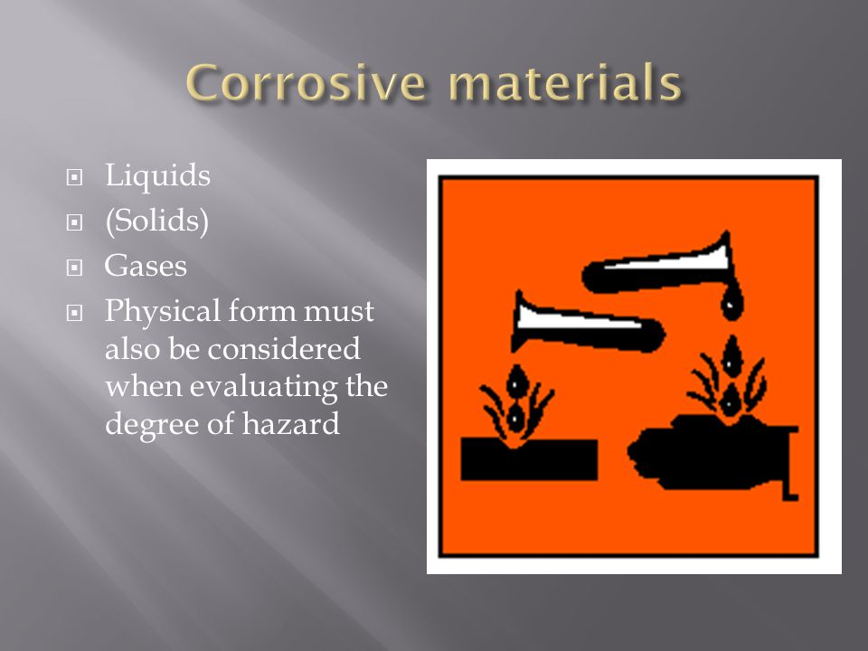  Liquids  (Solids)  Gases  Physical form must also be considered when evaluating the degree of hazard