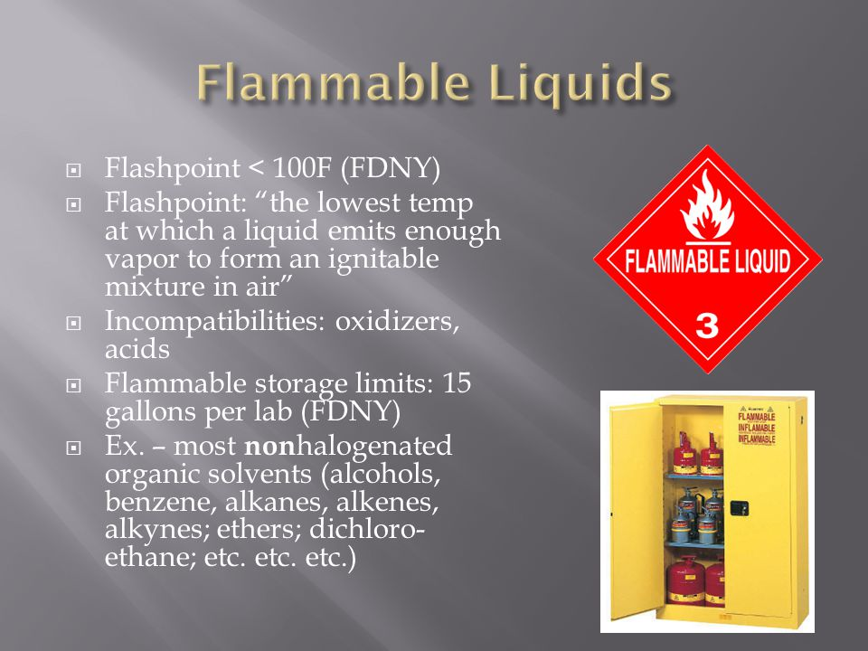  Flammable materials (liquids) must be stored in flammable- or explosion-proof refrigerators only  No flammables flashing <100F signs are posted on Regular lab refrigerators (FDNY)