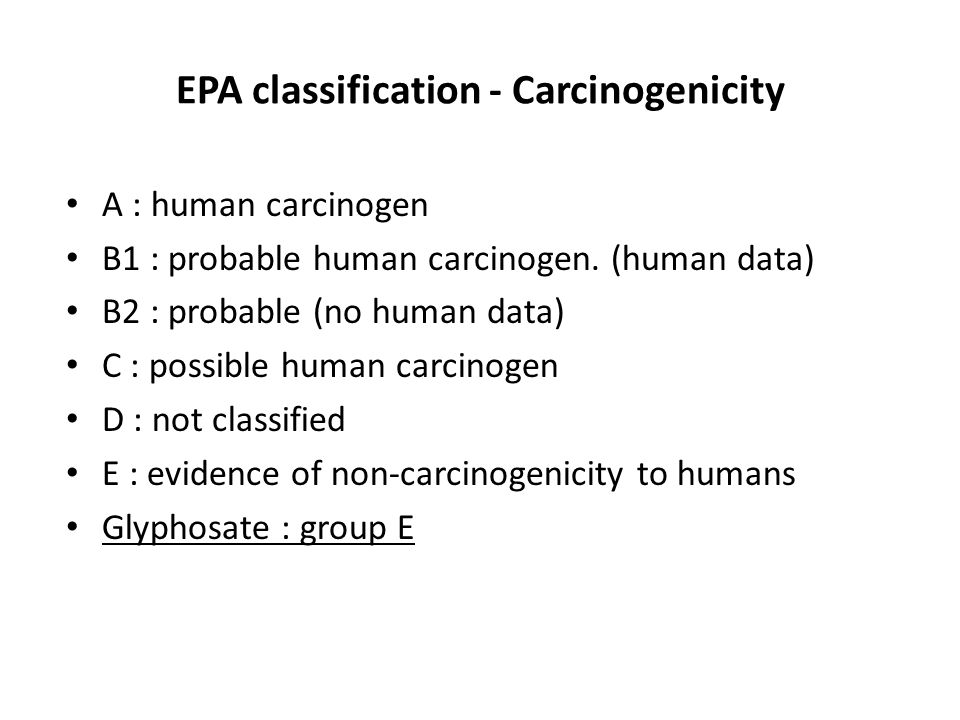 EPA classification - Carcinogenicity A : human carcinogen B1 : probable human carcinogen.