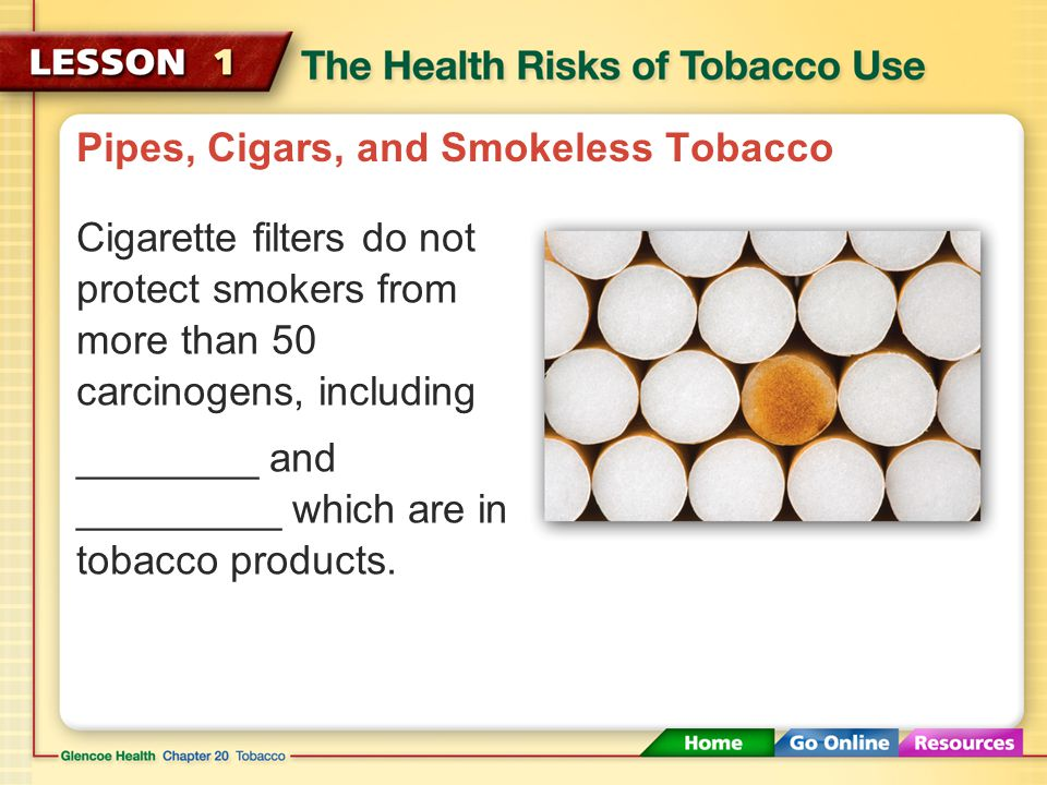 Pipes, Cigars, and Smokeless Tobacco No tobacco product is safe to use. The dangers of tobacco use _______________ ________________________________.