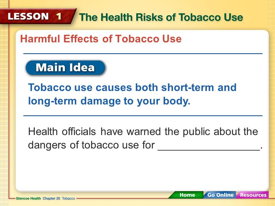Pipes, Cigars, and Smokeless Tobacco Using smokeless tobacco also irritates the sensitive tissues of the _________, causing leukoplakia. Leukoplakia T