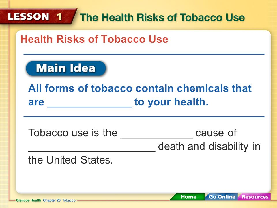 Health Risks of Tobacco Use All forms of tobacco contain chemicals that are ______________ to your health.