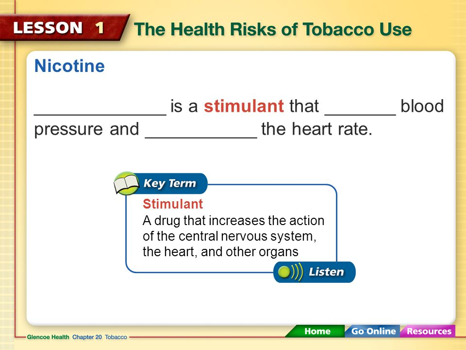 Nicotine _____________ is a stimulant that _______ blood pressure and ___________ the heart rate.
